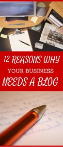 12 REASONS WHY YOUR BUSINESS NEEDS A BLOG - Have you ever wondered why your business website isn't getting any traffic? Want to know how to best communicate with your clients? Check it out... Here's 12 REASONS WHY You should consider adding a blog to your business website.
